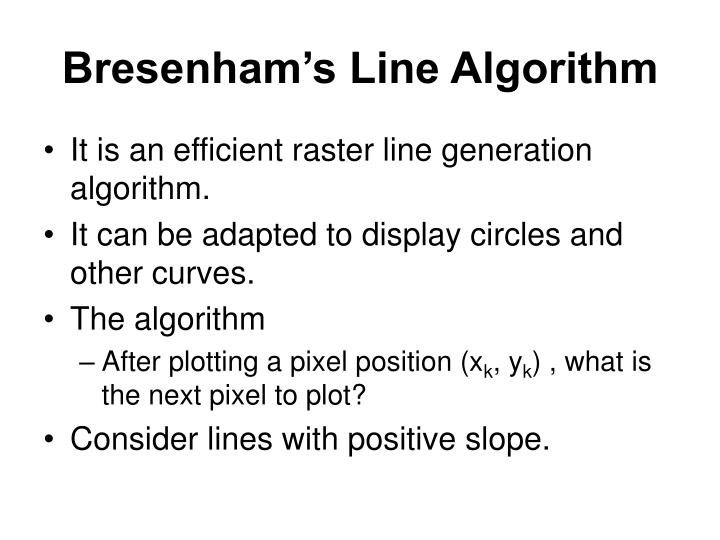 Bresenham Line Drawing Algorithm For M 1 : Ppt graphics output primitives powerpoint presentation