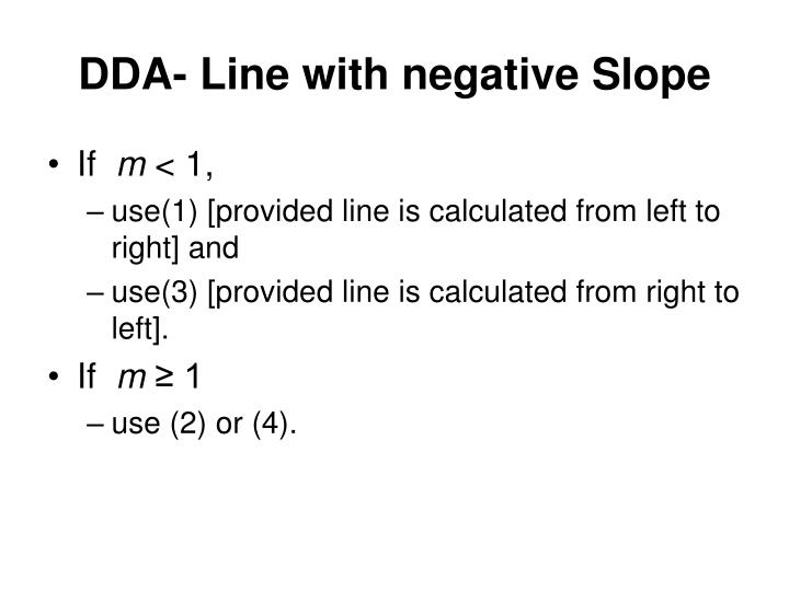 Dda Line Drawing Algorithm With Negative Slope : Ppt graphics output primitives powerpoint presentation