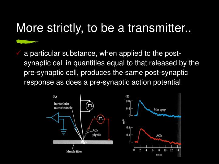 More strictly, to be a transmitter..