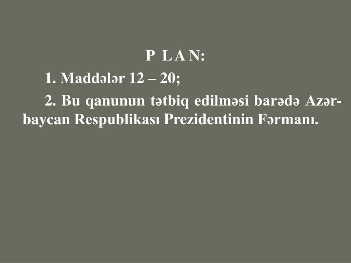 P  L A N: