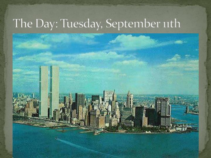 The Day: Tuesday, September 11th