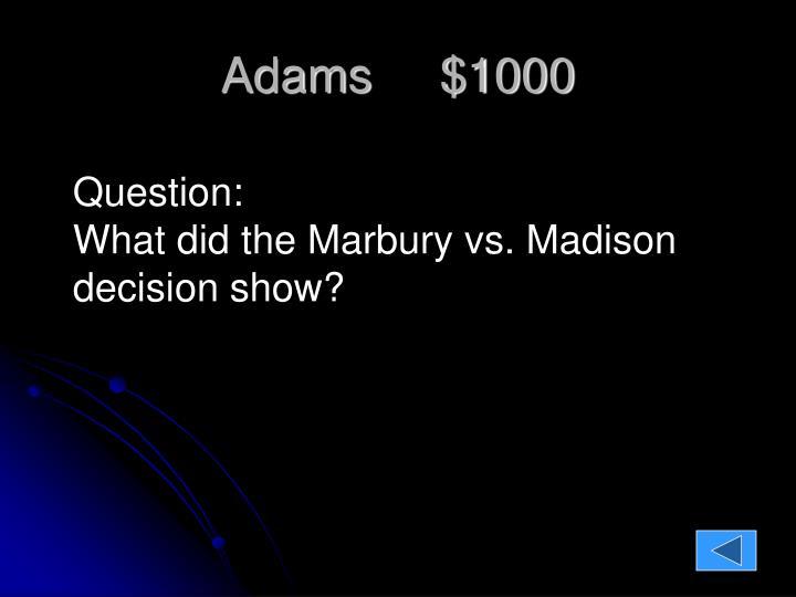 Adams     $1000