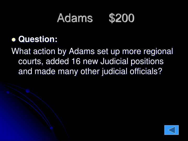 Adams     $200