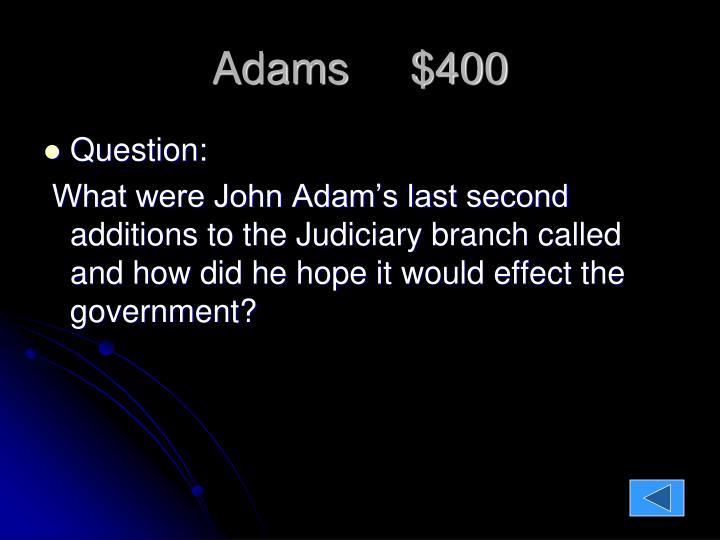 Adams     $400