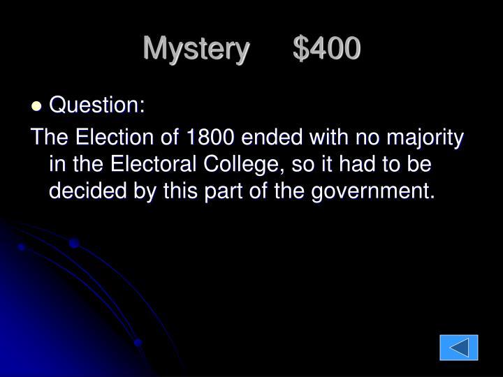 Mystery     $400