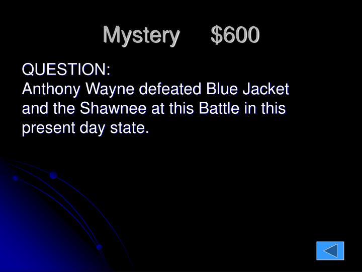 Mystery     $600