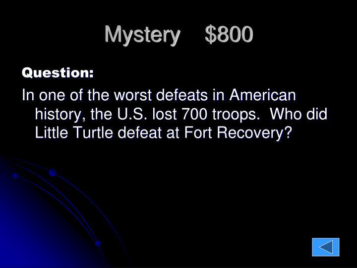 Mystery    $800