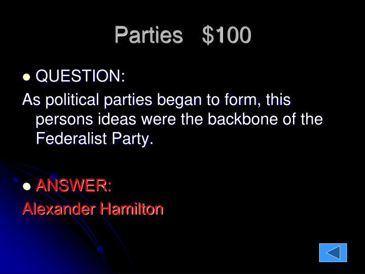 Parties   $100