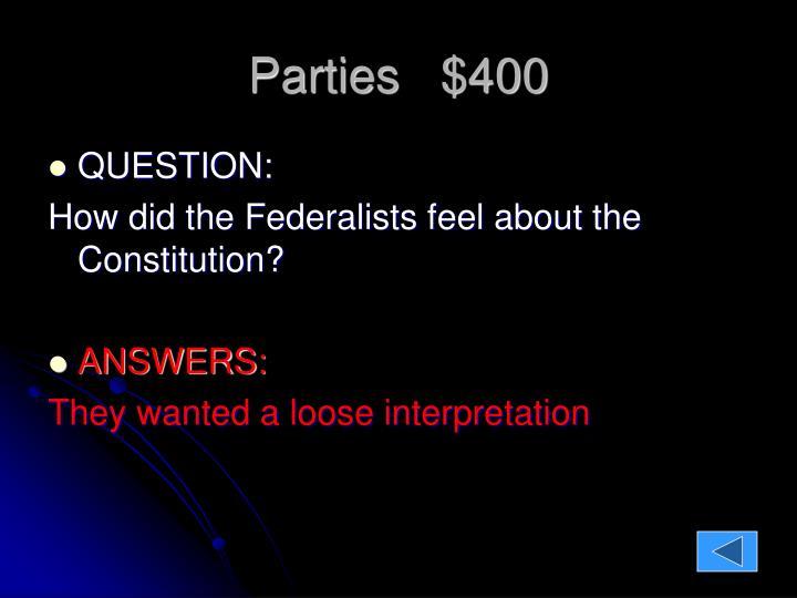 Parties   $400