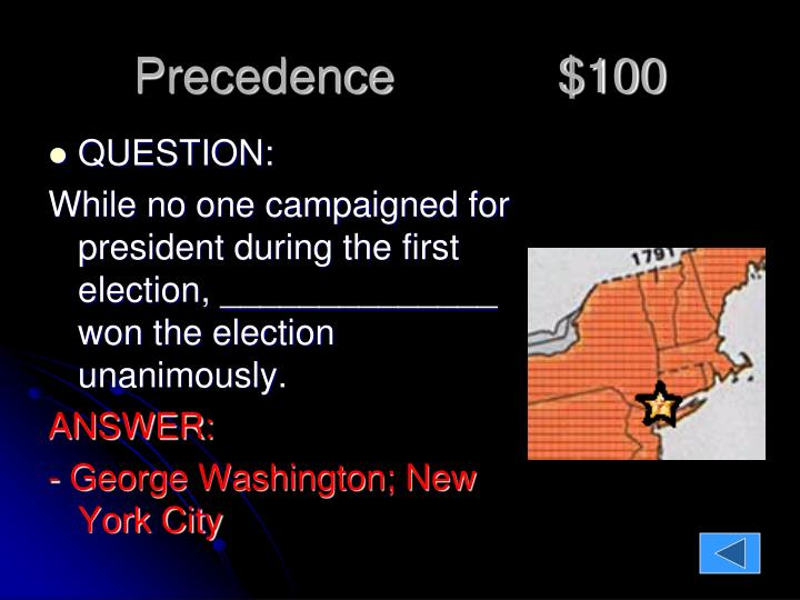 Precedence            $100