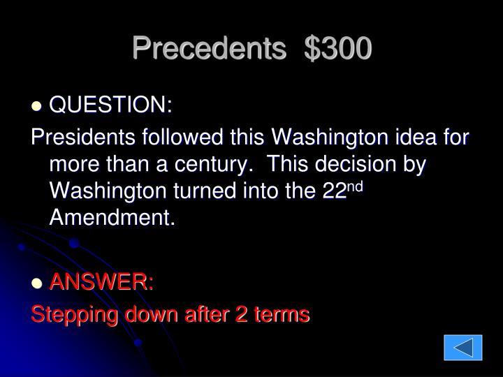 Precedents  $300