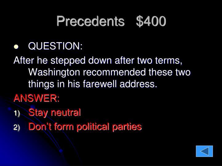 Precedents   $400