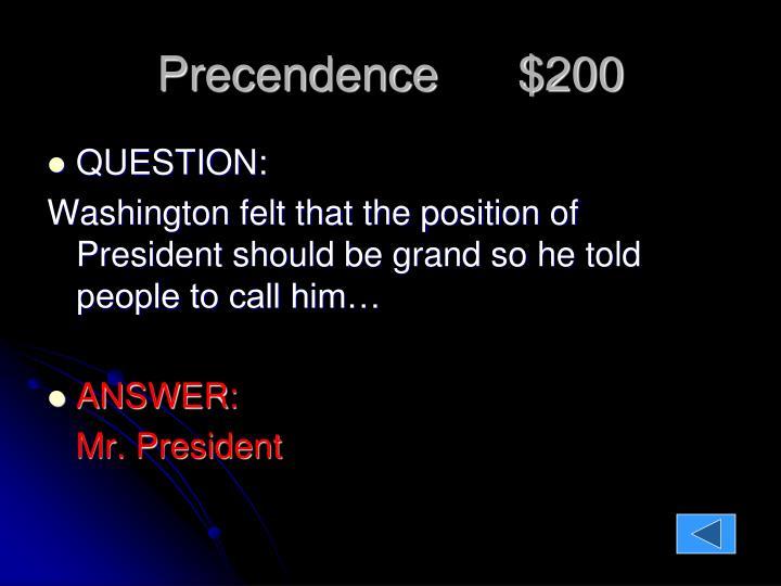Precendence      $200