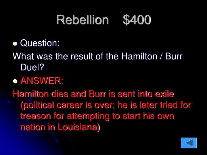 Rebellion    $400