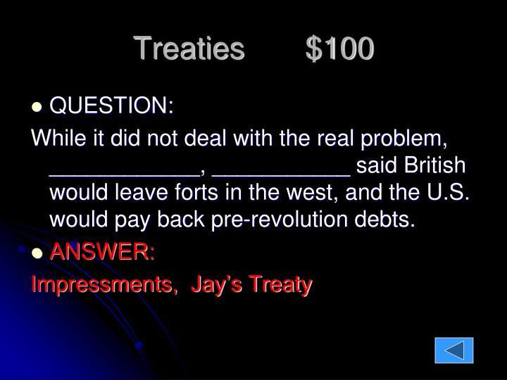 Treaties       $100