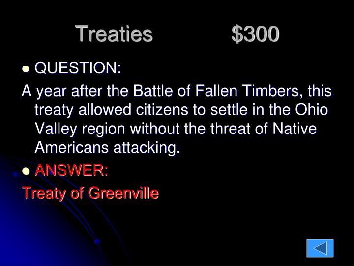 Treaties             $300