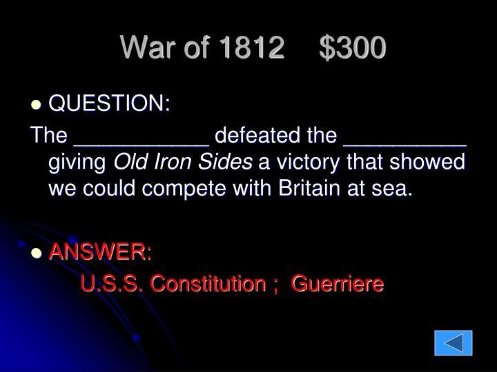 War of 1812    $300