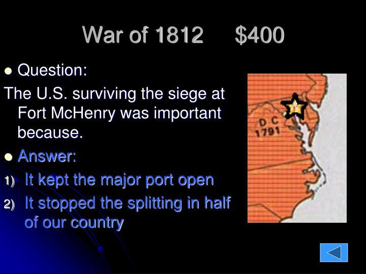 War of 1812     $400