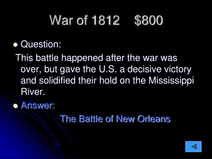 War of 1812    $800