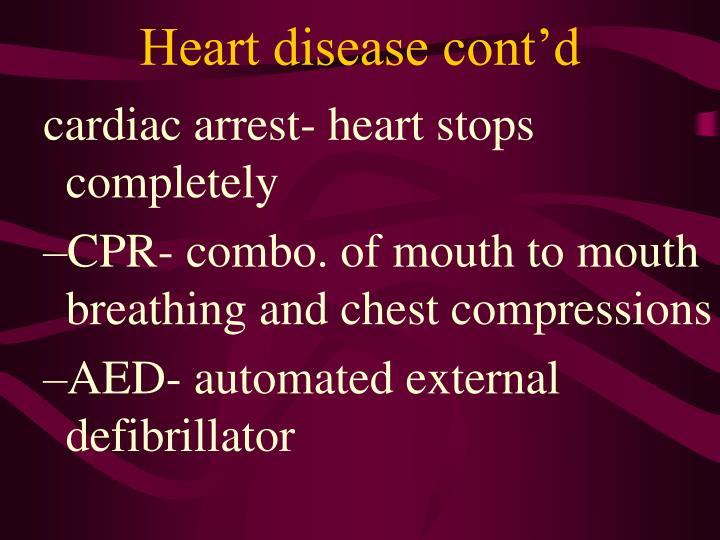 Heart disease cont'd