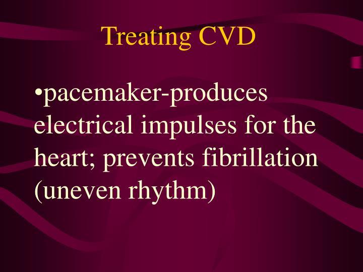 Treating CVD