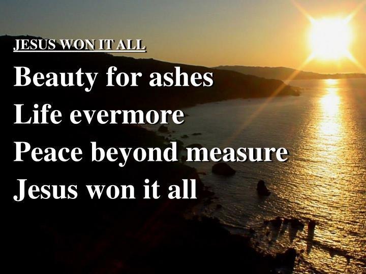 JESUS WON IT ALL