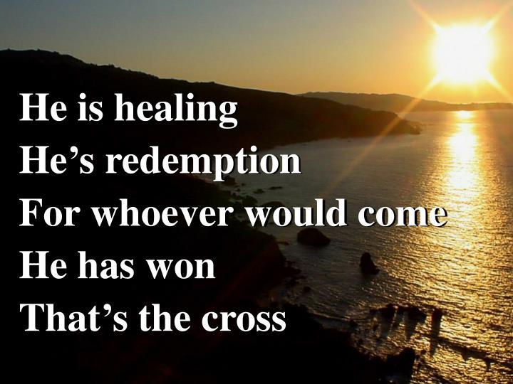 He is healing