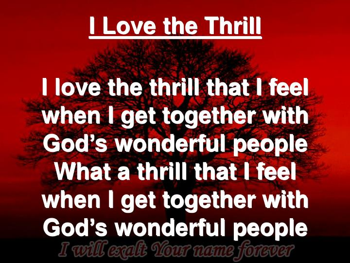 I Love the Thrill