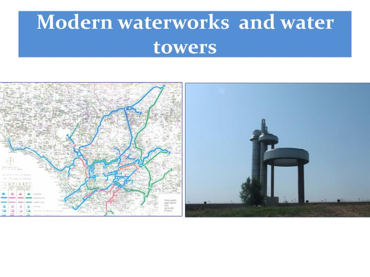 Modern waterworks  and water towers