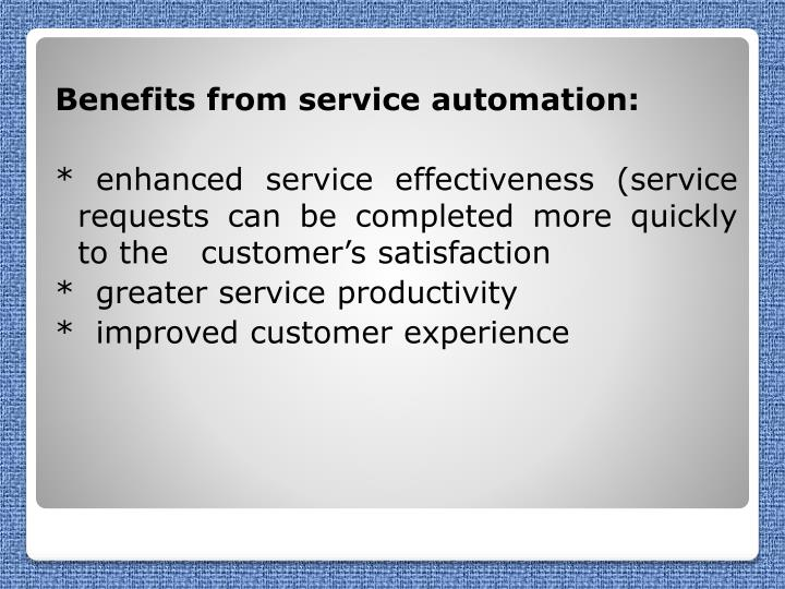 Benefits from service automation: