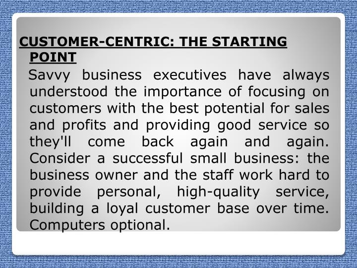 CUSTOMER-CENTRIC: THE STARTING POINT