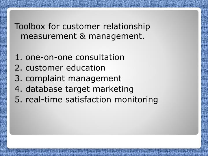 Toolbox for customer relationship measurement & management.