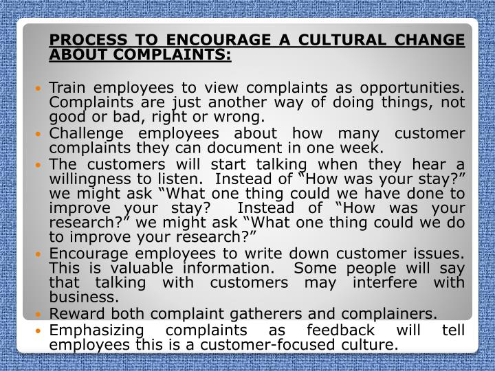 PROCESS TO ENCOURAGE A CULTURAL CHANGE ABOUT COMPLAINTS: