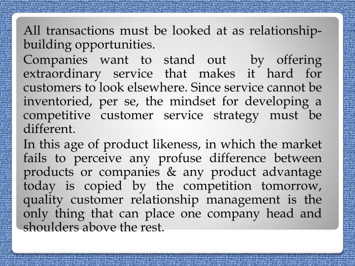 All transactions must be looked at as relationship-building opportunities.
