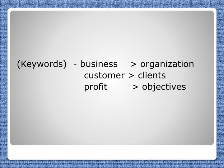 (Keywords)  - business    > organization