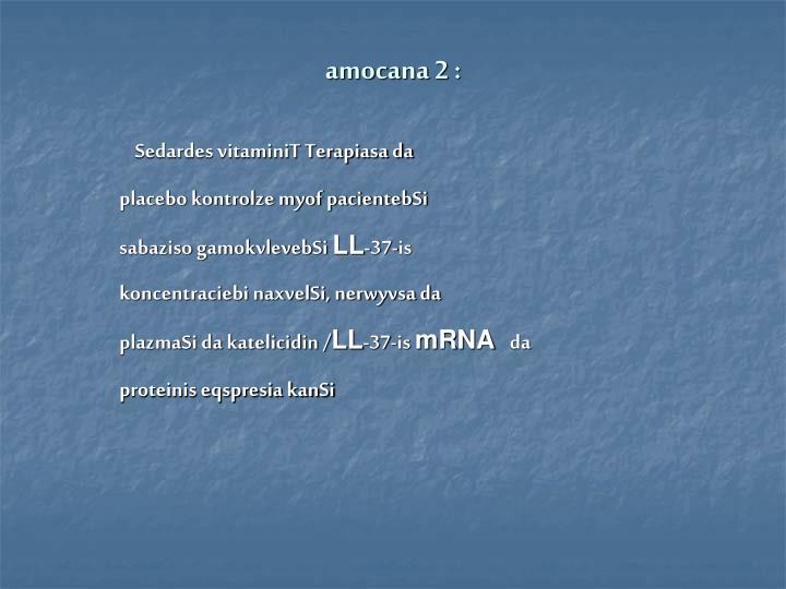 amocana 2 :