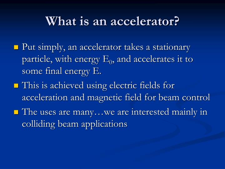 What is an accelerator?