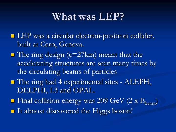 What was LEP?