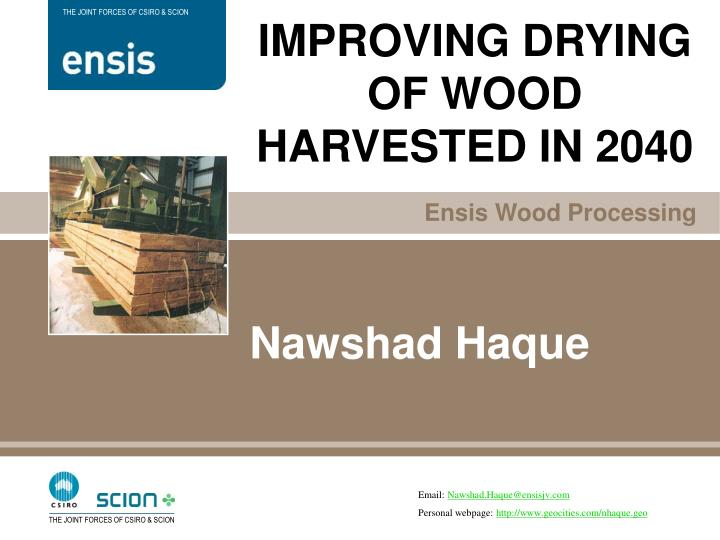 IMPROVING DRYING OF WOOD HARVESTED IN 2040