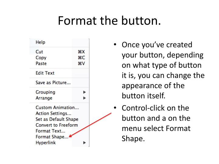 Format the button.