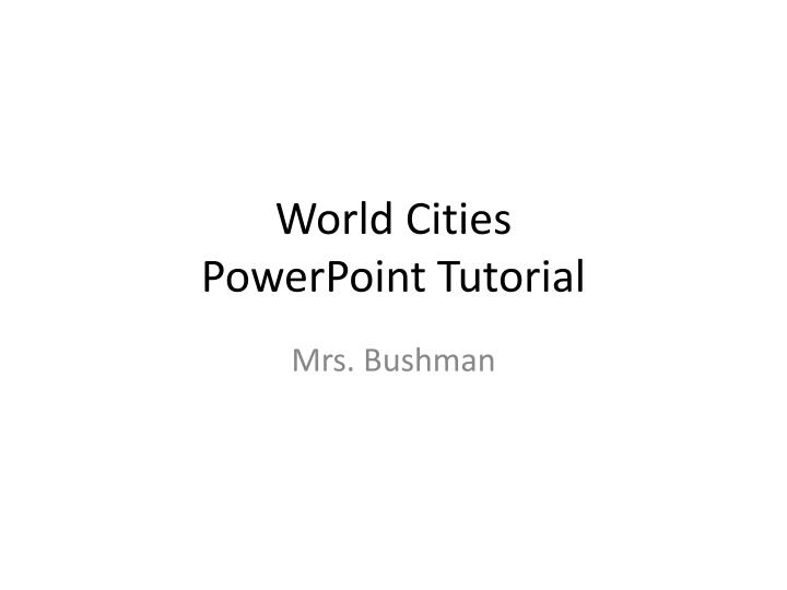 World cities powerpoint tutorial
