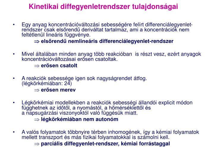 Kinetikai diffegyenletrendszer tulajdonságai