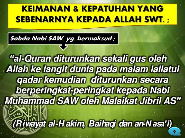 KEIMANAN & KEPATUHAN YANG SEBENARNYA KEPADA ALLAH SWT. ;