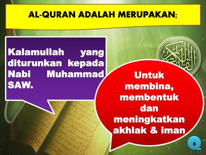 AL-QURAN ADALAH MERUPAKAN;