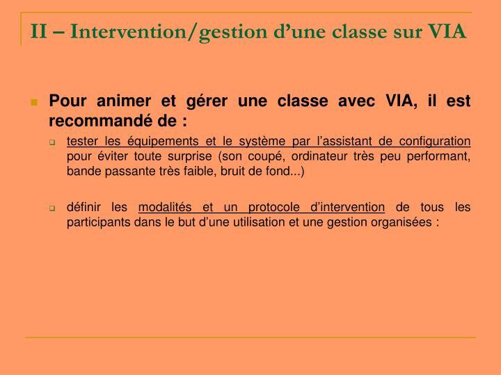 II – Intervention/gestion d'une classe sur VIA