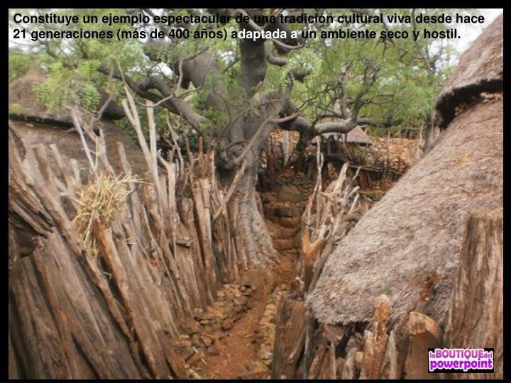 Constituye un ejemplo espectacular de una tradición cultural viva desde hace 21 generaciones (más de 400 años) a