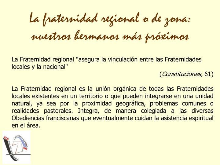 La fraternidad regional o de zona: