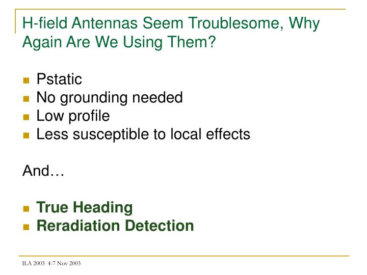 H-field Antennas Seem Troublesome, Why Again Are We Using Them?