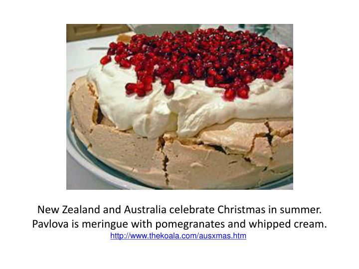 New Zealand and Australia celebrate Christmas in summer.