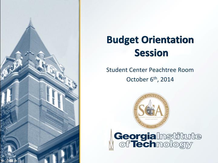 Budget Orientation